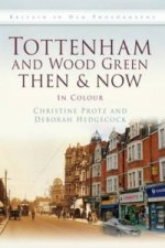Tottenham and Wood Green Then & Now