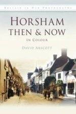 Horsham Then & Now