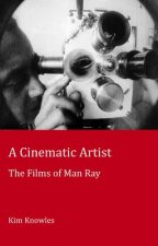 Cinematic Artist The Films Of Man Ray