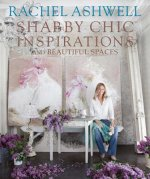 Rachel Ashwell Shabby Chic Inspirations & Beautiful Spaces