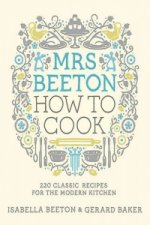 Mrs Beeton: How to Cook