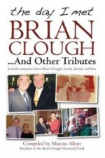 Day I Met Brian Clough...and Other Tributes