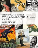 World's Greatest War Cartoonists, 1792-1945