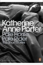 Pale Horse, Pale Rider: The Selected Stories of Katherine An