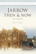 Jarrow Then & Now