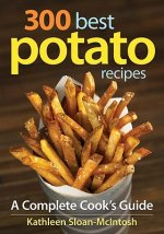 300 Best Potato Recipes