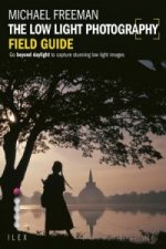 Low Light Photography Field Guide