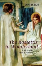 Rossettis in Wonderland