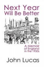 Next Year Will be Better: A Memoir of England in the 1950s
