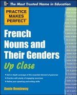 Practice Makes Perfect French Nouns and Their Genders Up Clo