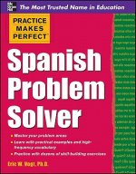 Practice Makes Perfect Spanish Problem Solver