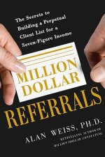Million Dollar Referrals: The Secrets to Building a Perpetua