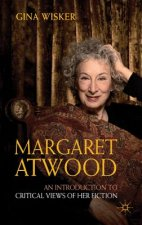 Margaret Atwood: An Introduction to Critical Views of Her Fi