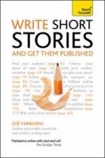 Teach Yourself Write Winning Short Stories - and Get Them Pu
