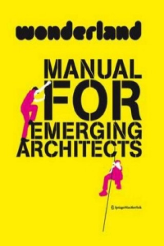 Wonderland Manual for Emerging Architects