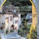 One Hundred & One Beautiful Towns in France