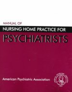 Manual of Nursing Home Practice for Psychiatrists