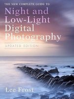 New Complete Guide to Night and Low-Light Digital Photograph