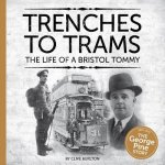 Trenches to Trams: The George Pine Story