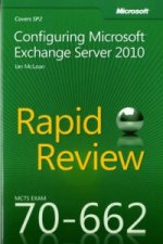 MCTS 70-662 Rapid Review: Configuring Microsoft Exchange Ser