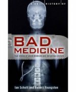 Brief History of Bad Medicine