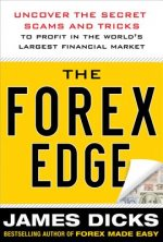 Forex Edge: Uncover the Secret Scams and Tricks to Profit in