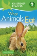 Kingfisher Readers: What Animals Eat (Level 2: Beginning to