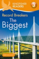 Kingfisher Readers: Record Breakers - the Biggest (Level 3: