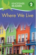 Kingfisher Readers: Where We Live (Level 2: Beginning to Rea