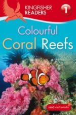 Kingfisher Readers: Colourful Coral Reefs (Level 1: Beginnin