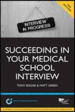 Succeeding in Your Medical School Interview: A Practical Gui