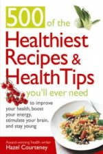 500 Of The Healthiest  Recipes And Health Tips You'll Ever N