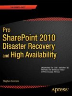 Pro SharePoint 2010 Disaster Recovery and High Availability