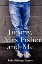 Jimmy, Mrs Fisher and Me