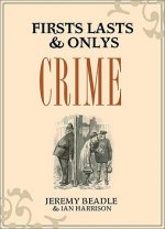 Firsts, Lasts and Onlys: Crime