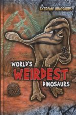 Worlds Weirdest Dinosaurs