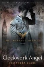 The Infernal Devices - Clockwork Angel. Chroniken der Schattenjäger - Clockwork Angel, englische Ausgabe