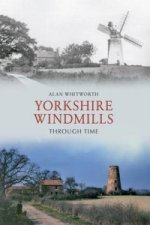 Yorkshire Windmills Through Time