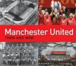 Manchester United Then and Now