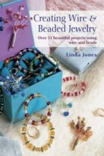 Creating Wire & Bead Jewelry