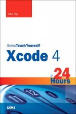 Sams Teach Yourself XCode 4 in 24 Hours