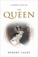 Brief Life of the Queen