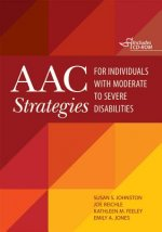 AAC Strategies for Individuals with Moderate to Severe Disab