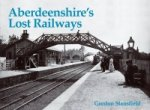 Aberdeenshire's Lost Railways