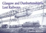 Glasgow and Dunbartonshire's Lost Railways