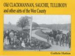 Old Clackmannan, Sauchie and Tullibody and Other Airts of th