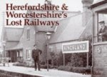 Herefordshire and Worcestershire's Lost Railways