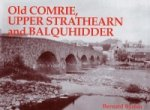 Old Comrie, Upper Strathearn and Balquhidder