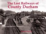 Lost Railways of County Durham
