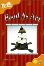 Oxford Reading Tree: Stage 6: Fireflies: Food as Art